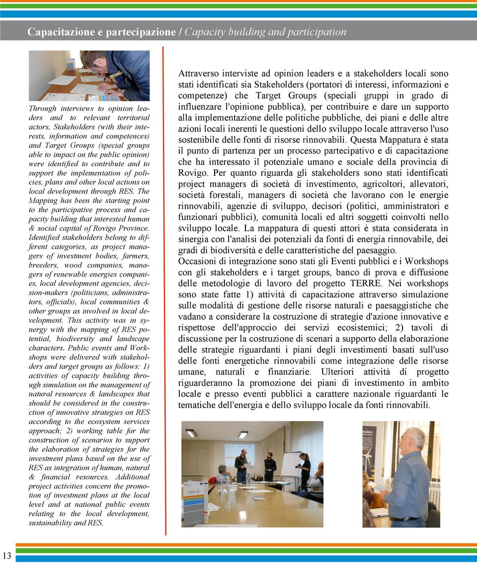 local development through RES. The Mapping has been the starting point to the participative process and capacity building that interested human & social capital of Rovigo Province.