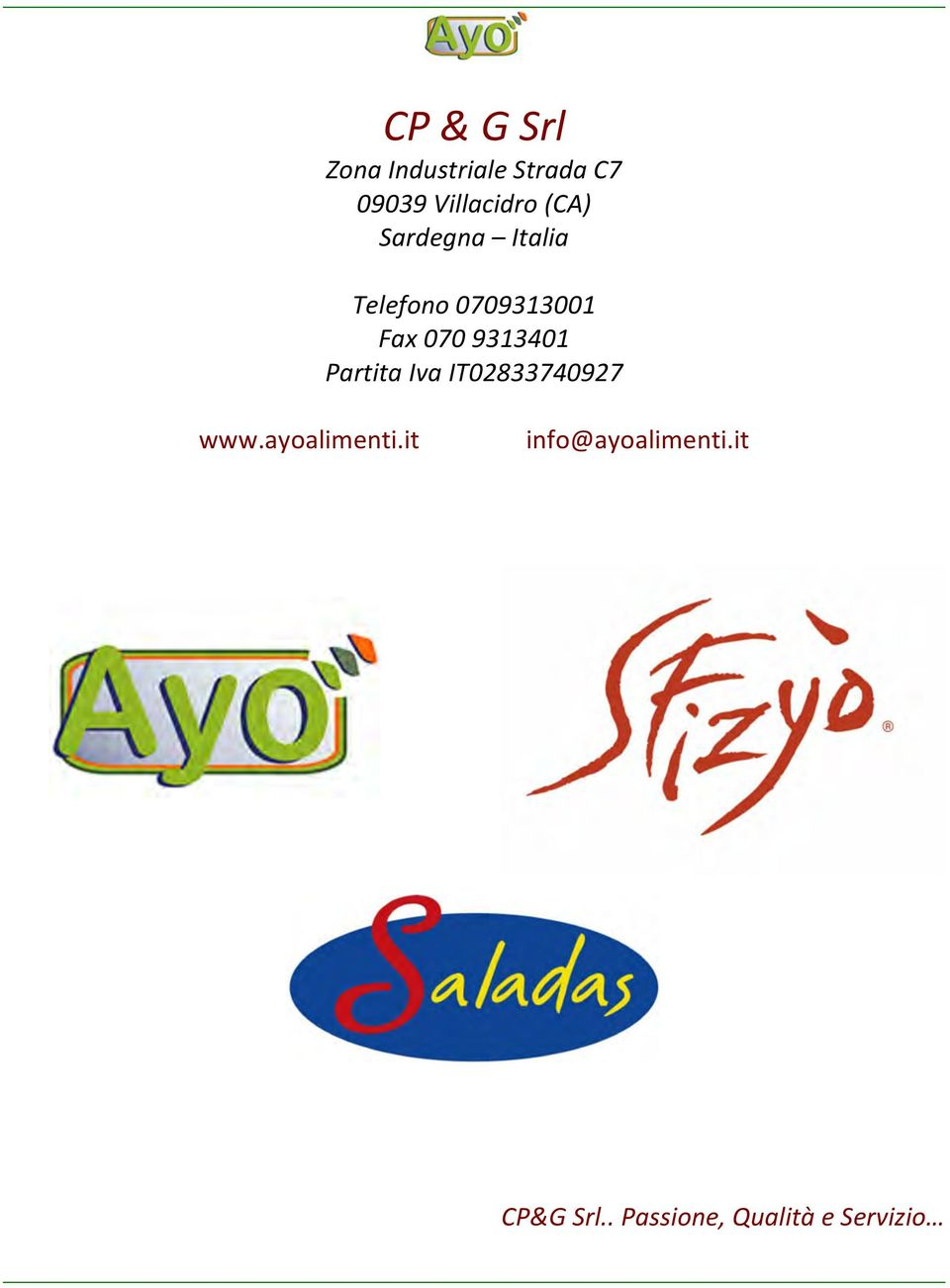 Fax 070 9313401 Partita Iva IT02833740927 www.