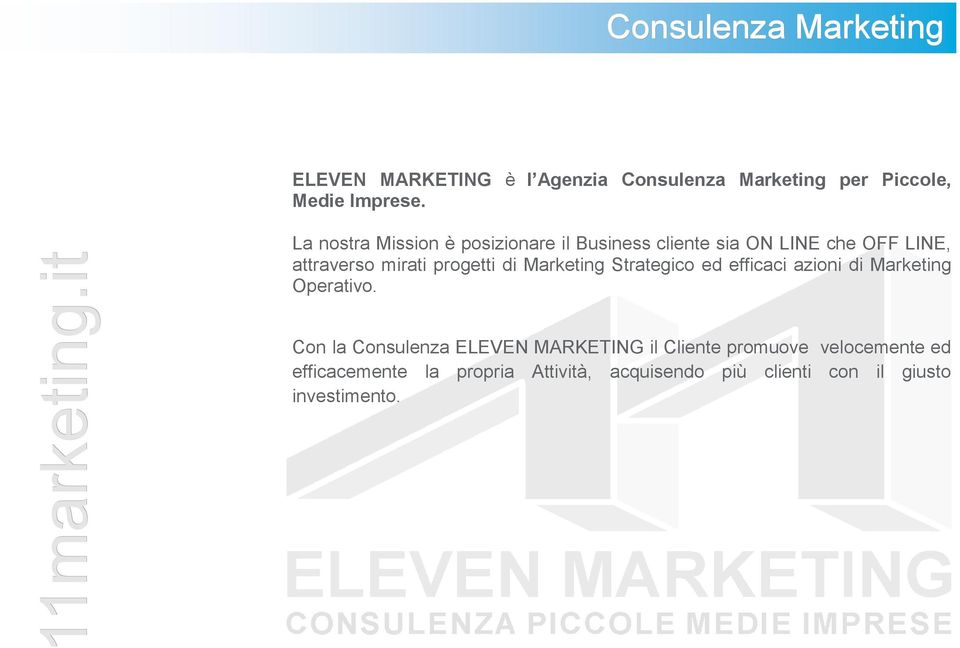 di Marketing Strategico ed efficaci azioni di Marketing Operativo.