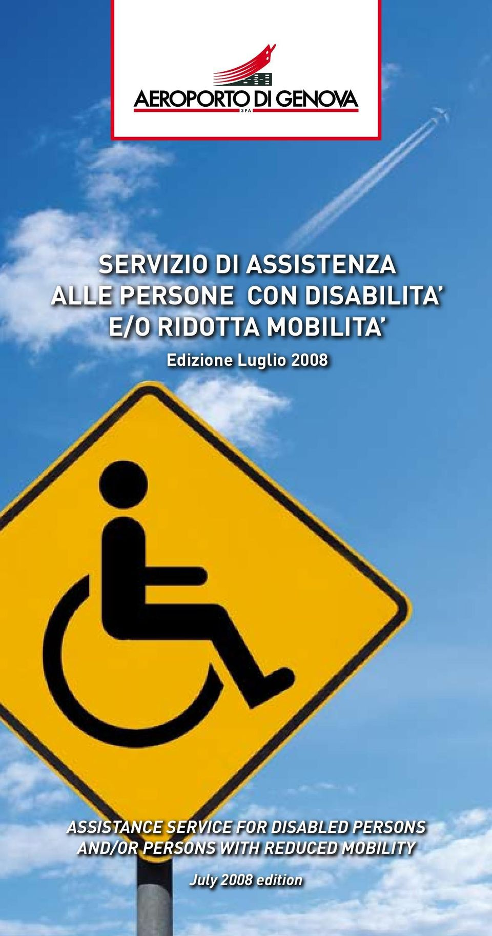 Luglio 008 ASSISTANCE SERVICE FOR DISABLED