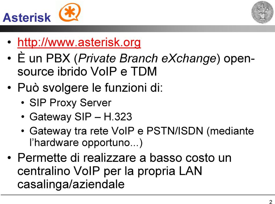 le funzioni di: SIP Proxy Server Gateway SIP H.