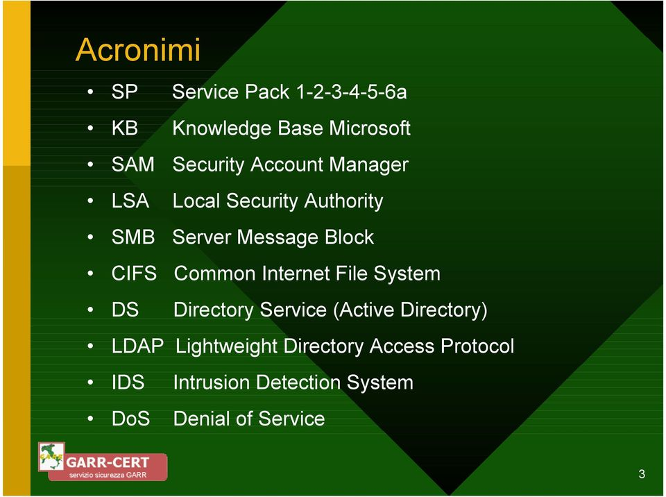 Common Internet File System DS Directory Service (Active Directory) LDAP