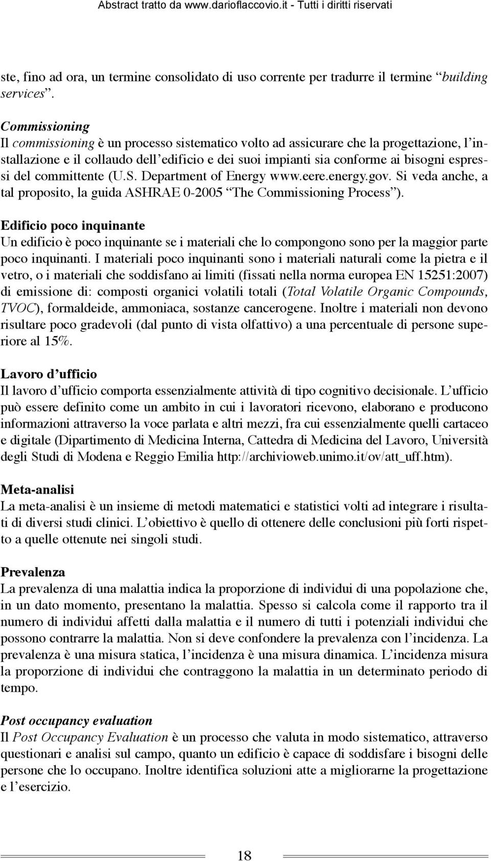 committente (U.S. Department of Energy www.eere.energy.gov. Si veda anche, a tal proposito, la guida ASHRAE 0-2005 The Commissioning Process ).