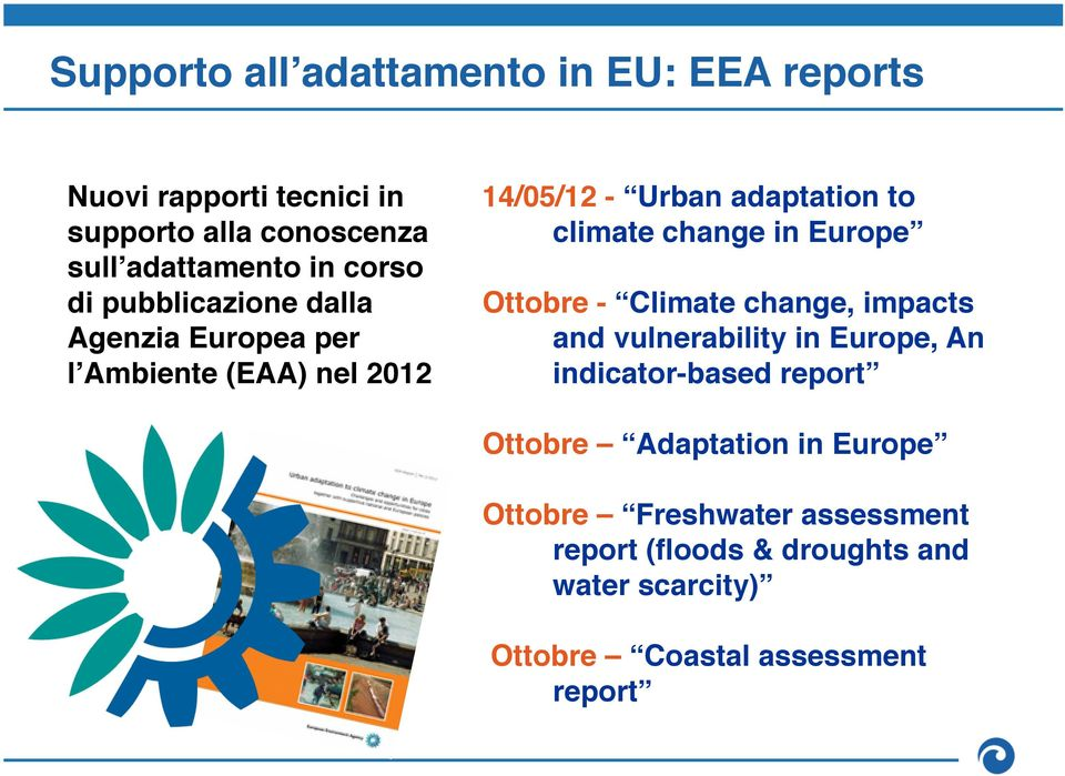 l Ambiente (EAA) nel 2012! 14/05/12 - Urban adaptation to climate change in Europe!