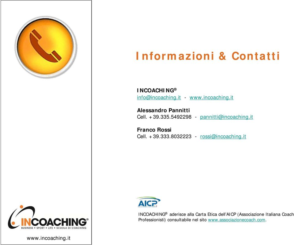 it Franco Rossi Cell. +39.333.8032223 - rossi@incoaching.