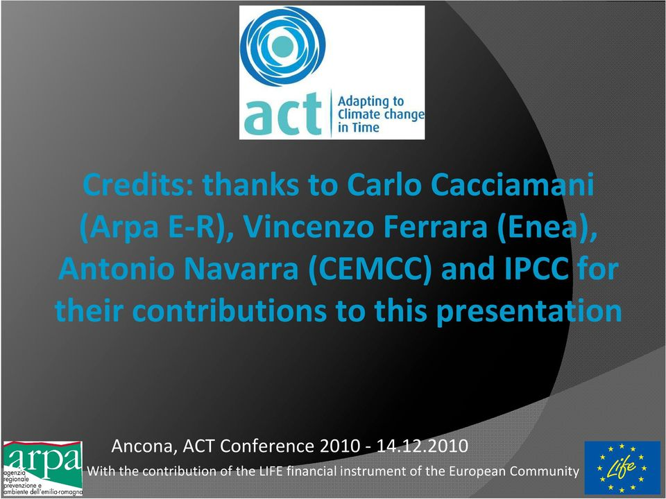this presentation Ancona, ACT Conference 2010-14.12.