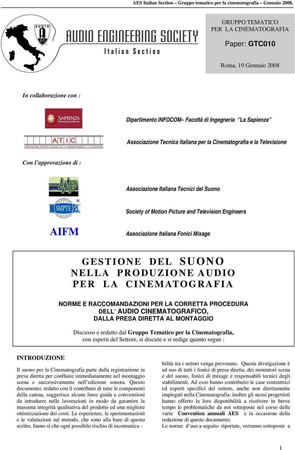 Engineers AIFM Associazione Italiana Fonici Mixage GESTIONE DEL SUONO NELLA PRODUZIONE AUDIO PER LA CINEMATOGRAFIA NORME E RACCOMANDAZIONI PER LA CORRETTA PROCEDURA DELL AUDIO CINEMATOGRAFICO, DALLA