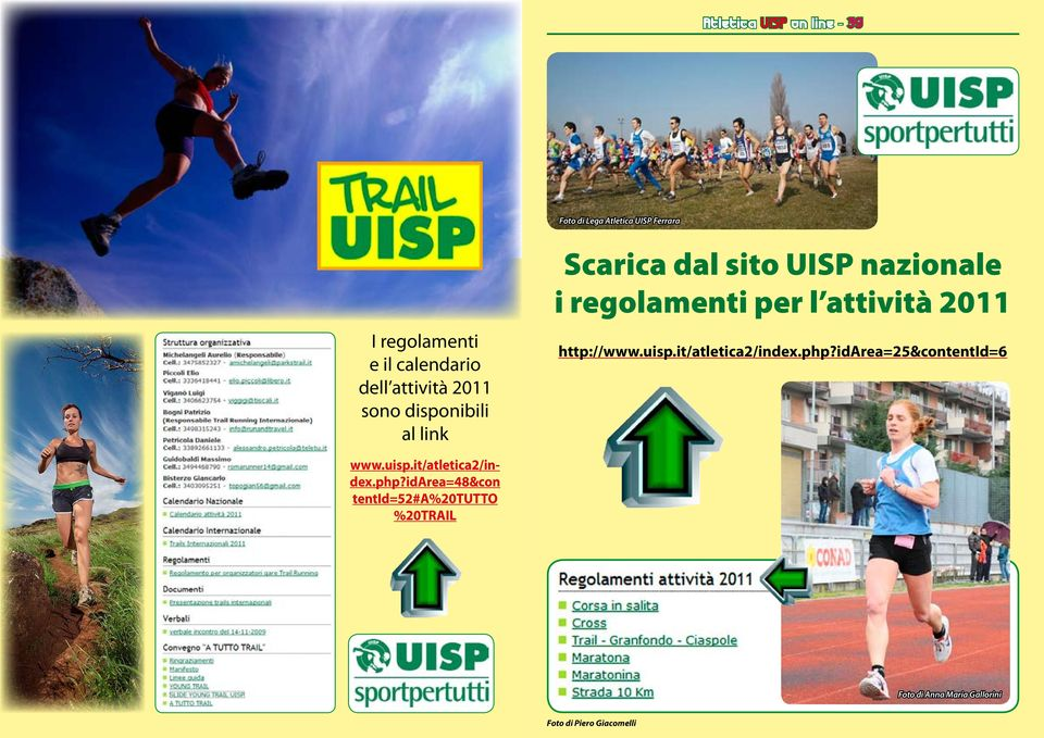 per l attività 2011 http://www.uisp.it/atletica2/index.php?