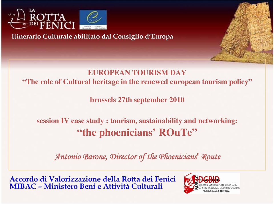 : tourism, sustainability and networking: the phoenicians ROuTe Antonio Barone, Director of the