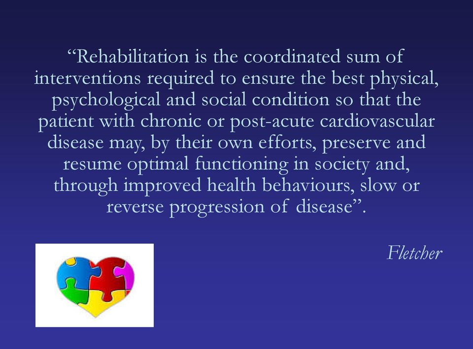 cardiovascular disease may, by their own efforts, preserve and resume optimal functioning