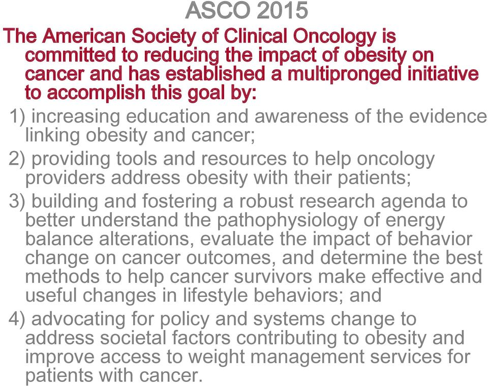 research agenda to better understand the pathophysiology of energy balance alterations, evaluate the impact of behavior change on cancer outcomes, and determine the best methods to help cancer