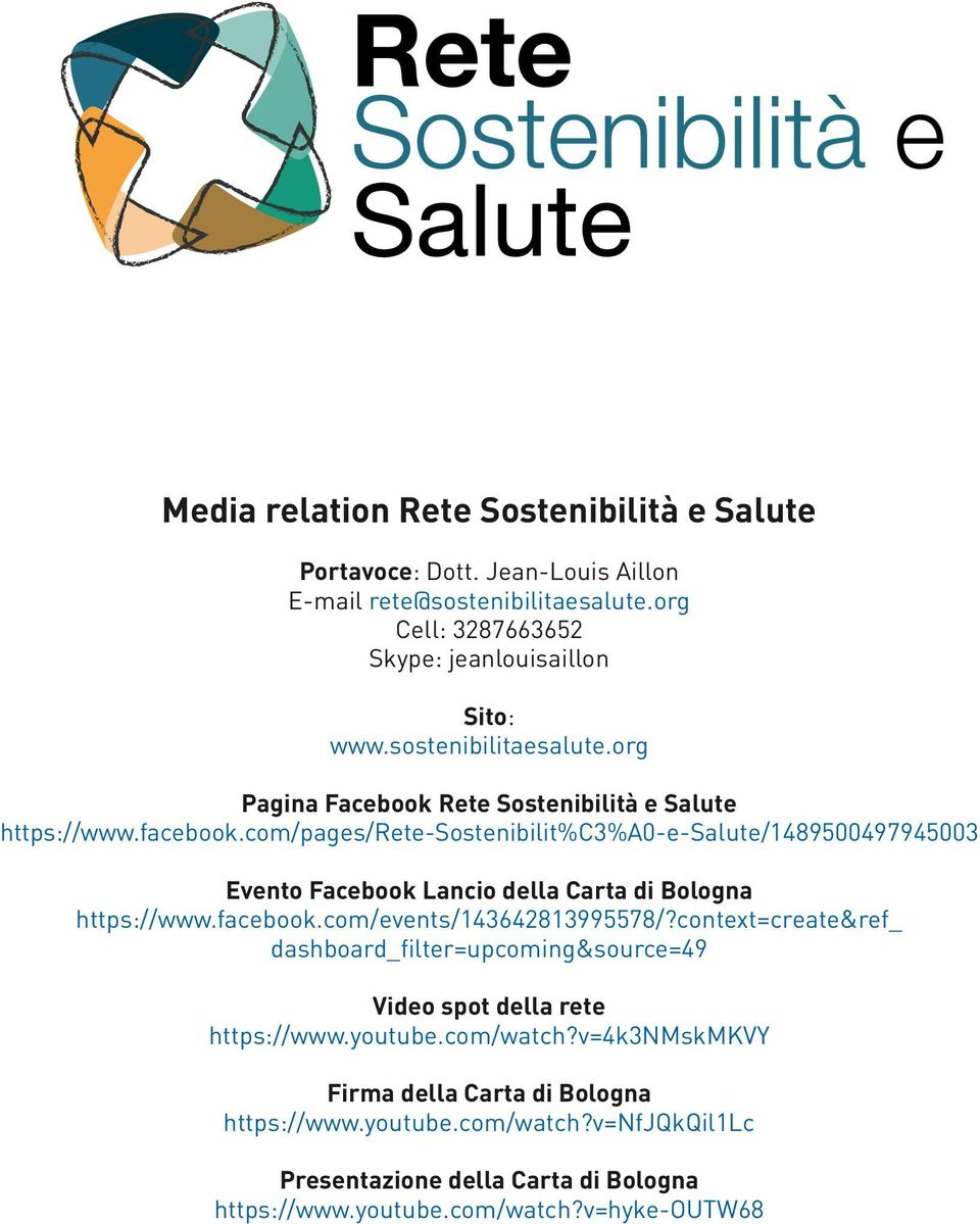 com/pages/rete-sostenibilit%c3%a0-e-salute/1489500497945003 Evento Facebook Lancio della Carta di Bologna https://www.facebook.com/events/143642813995578/?