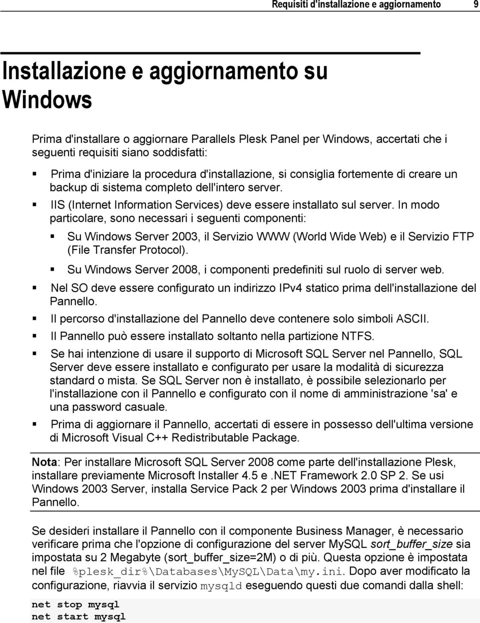 IIS (Internet Information Services) deve essere installato sul server.