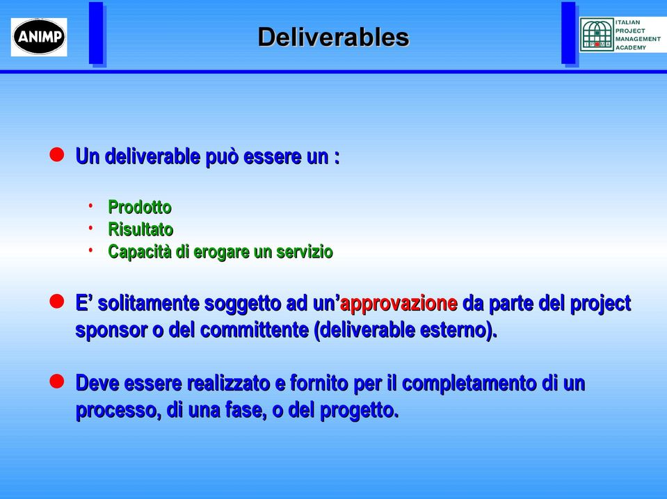 project sponsor o del committente (deliverable esterno).
