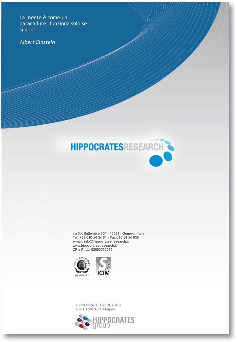 +39 010 54 54 81 - Fax 010 54 54 830 e-mail: info@hippocrates-research.
