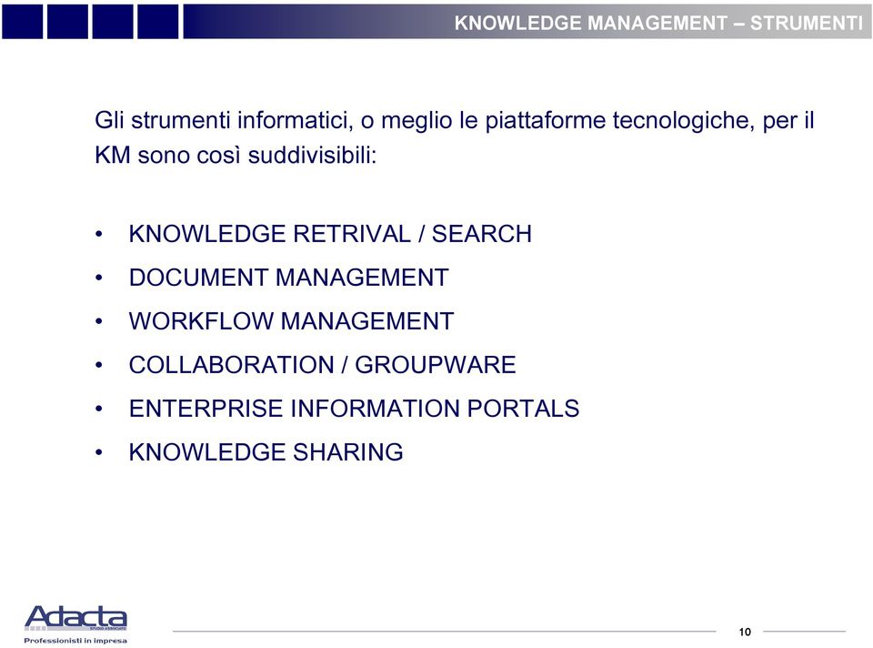 KNOWLEDGE RETRIVAL / SEARCH DOCUMENT MANAGEMENT WORKFLOW MANAGEMENT