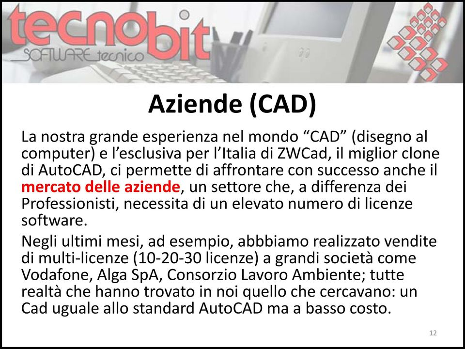 di licenze software.