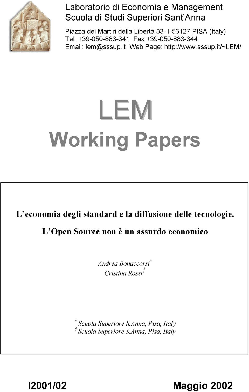 it Web Page: http://www.sssup.it/~lem/ LEM Working Papers L economia degli standard e la diffusione delle tecnologie.