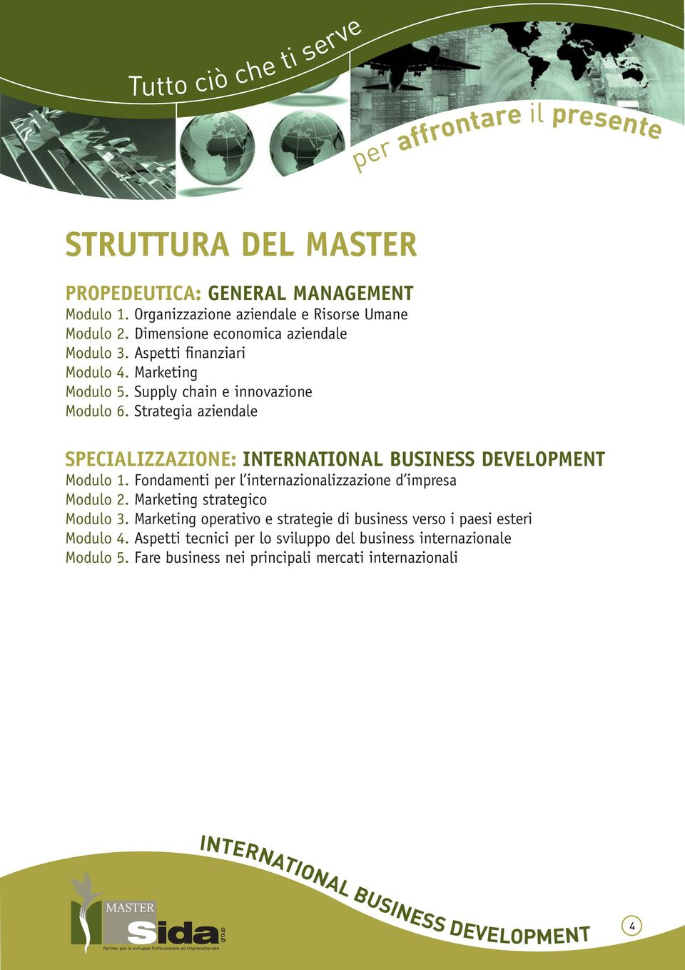 SPECIALIZZAZIONE: INTERNATIONAL BUSINESS DEVELOPMENT Modulo 1.