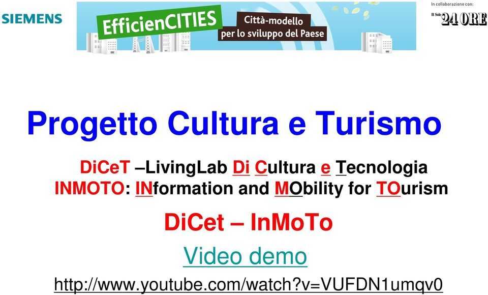 and MObility for TOurism DiCet InMoTo Video