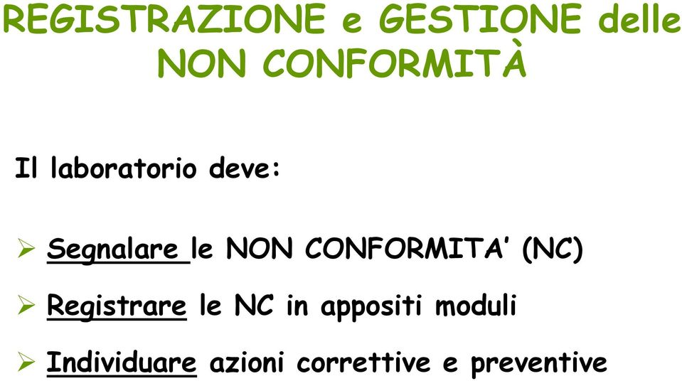 NON CONFORMITA (NC) Registrare le NC in