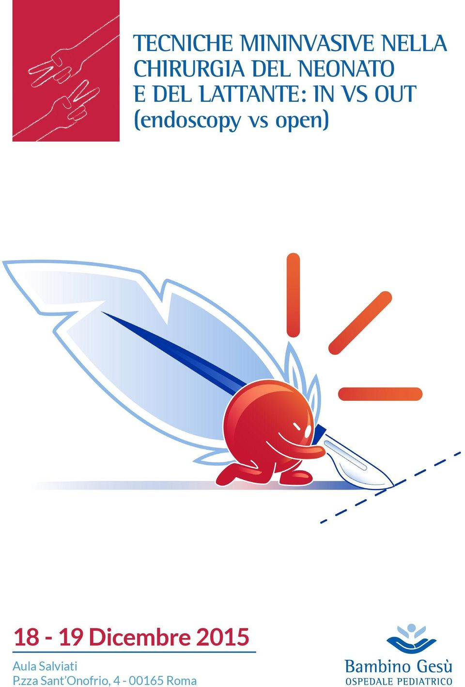 (endoscopy vs open) 18-19 Dicembre 2015