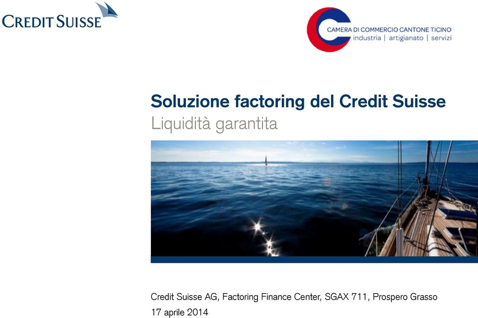 Suisse AG, Factoring Finance