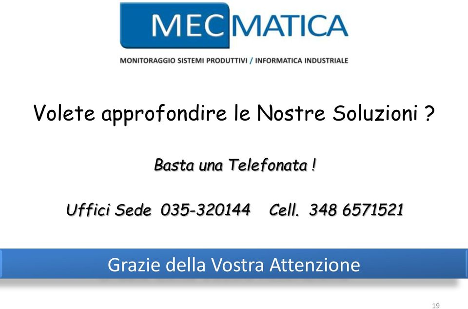 Uffici Sede 035-320144 Cell.