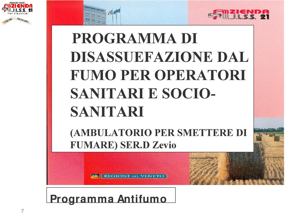 SANITARI (AMBULATORIO PER SMETTERE