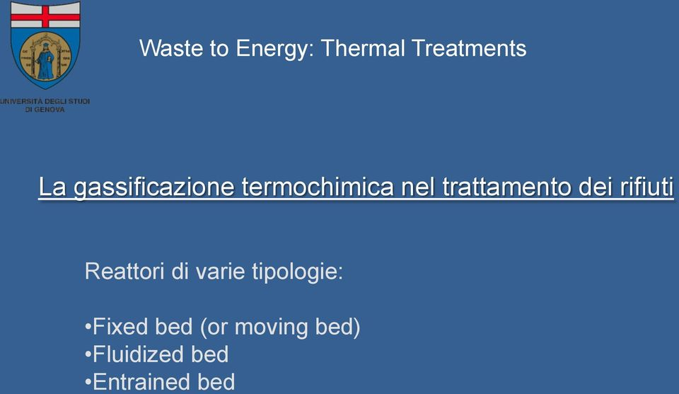 varie tipologie: Fixed bed (or