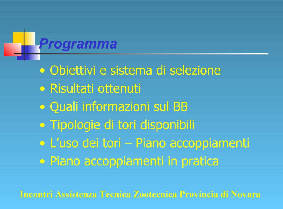 disponibili L uso dei tori Piano accoppiamenti Piano