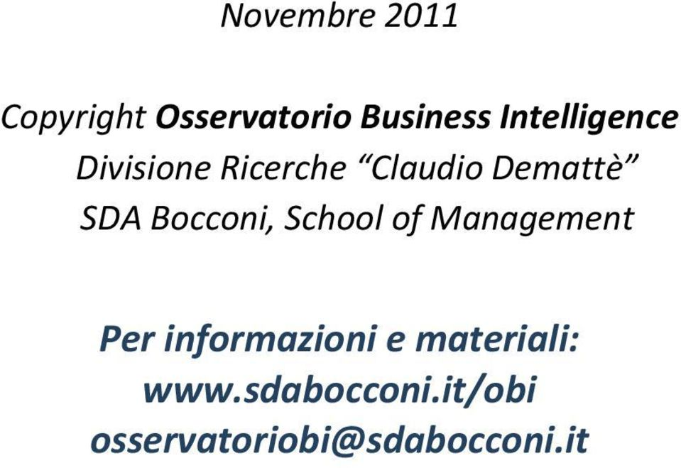 Bocconi, School of Management Per informazioni e