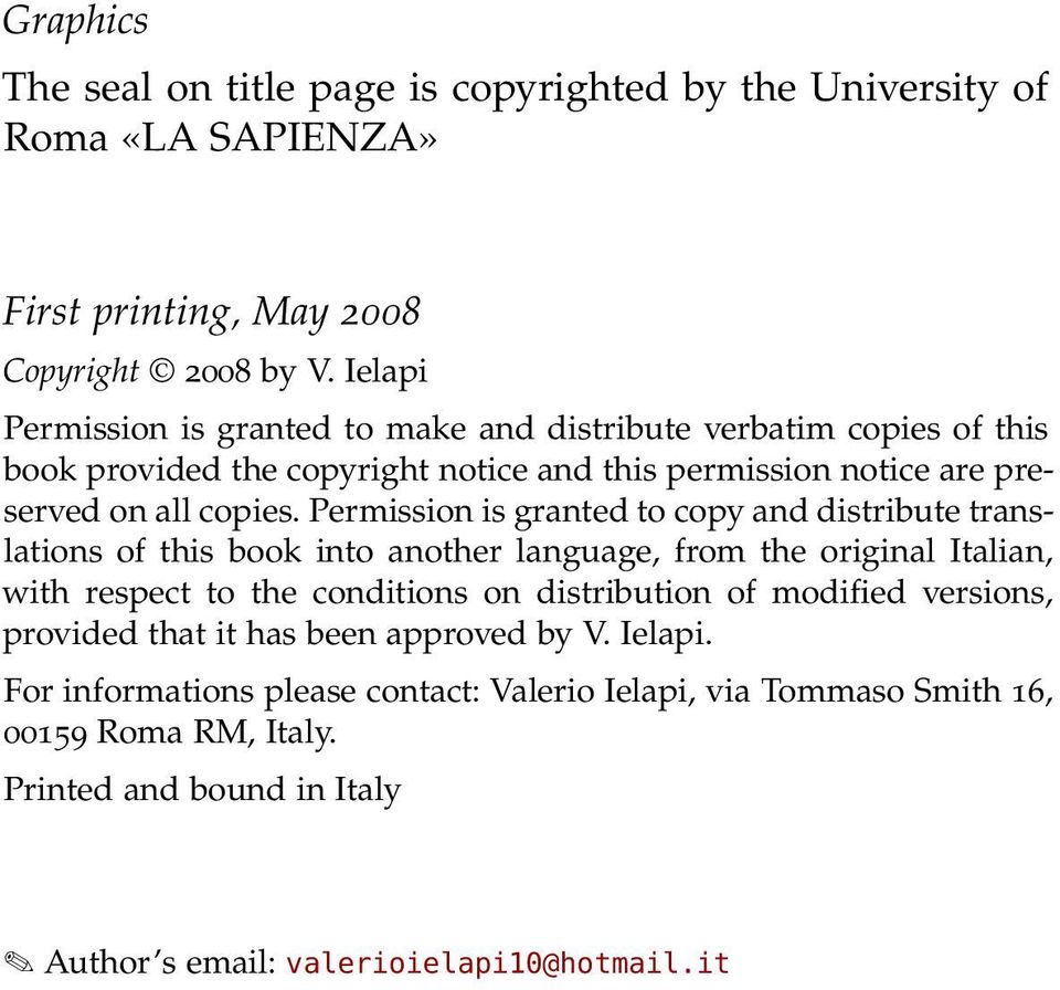 Permission is granted to copy and distribute translations of this book into another language, from the original Italian, with respect to the conditions on distribution of