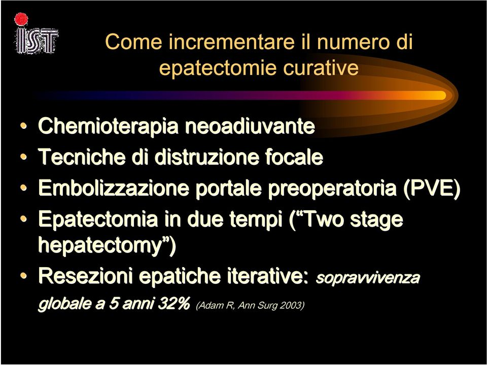 preoperatoria (PVE) Epatectomia in due tempi ( Two stage hepatectomy )