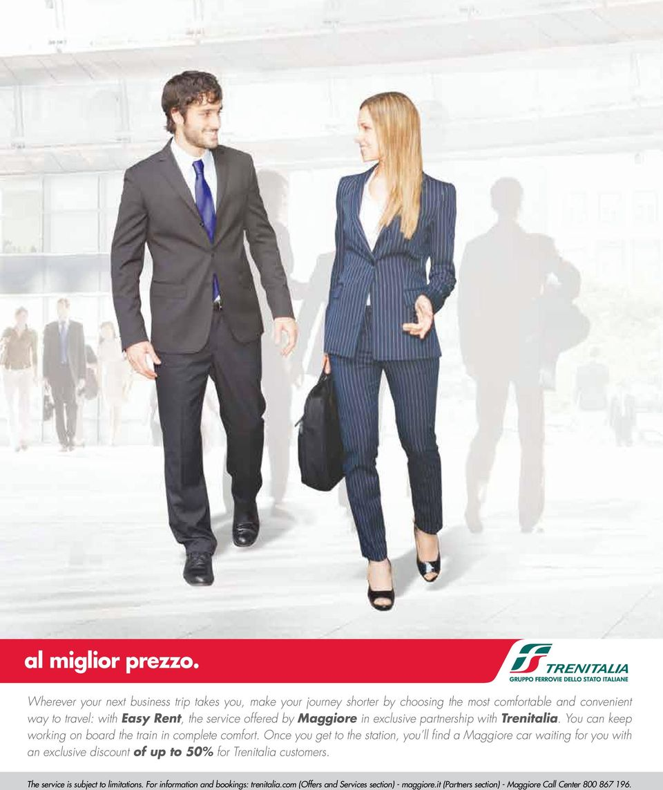 service offered by Maggiore in exclusive partnership with Trenitalia. You can keep working on board the train in complete comfort.