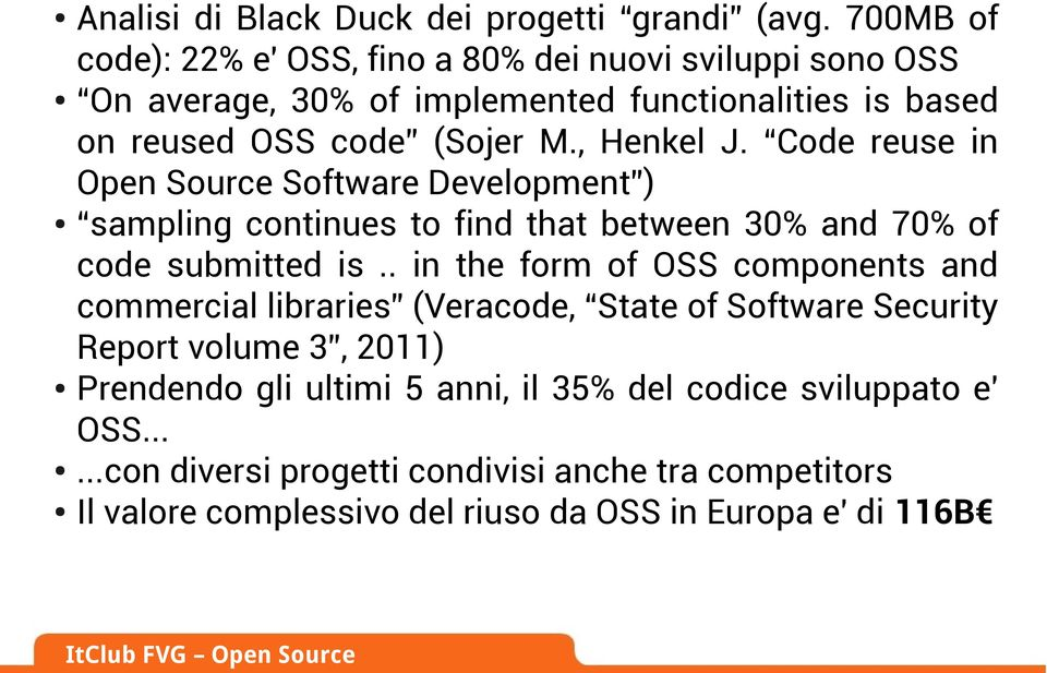 , Henkel J. Code reuse in Open Source Software Development ) sampling continues to find that between 30% and 70% of code submitted is.