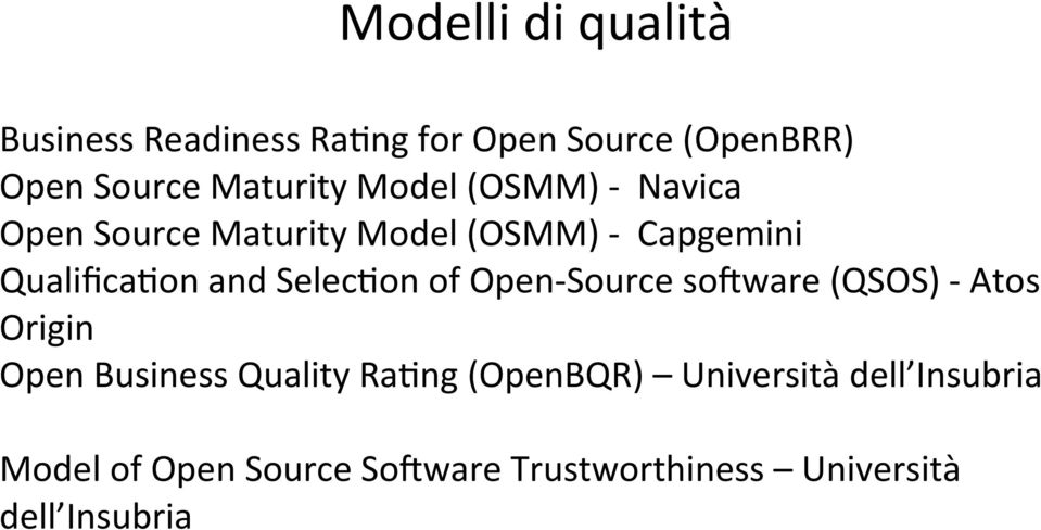 Selec2on of Open- Source sojware (QSOS) - Atos Origin Open Business Quality Ra2ng