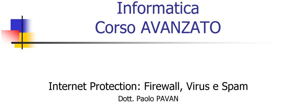 Protection: Firewall,