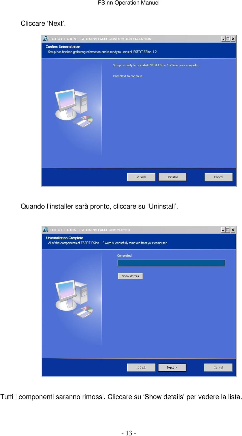 cliccare su Uninstall.