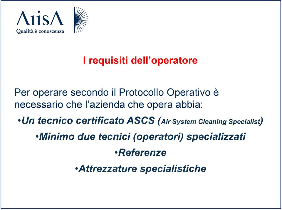 certificato ASCS (Air System Cleaning Specialist) Minimo due