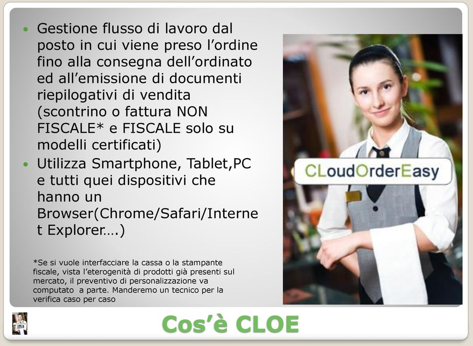 hanno un Browser(Chrome/Safari/Interne t Explorer.