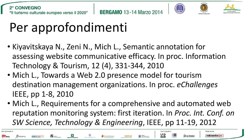 0 presence model for tourism destination management organizations. In proc. echallenges IEEE, pp 1-8, 2010 Mich L.