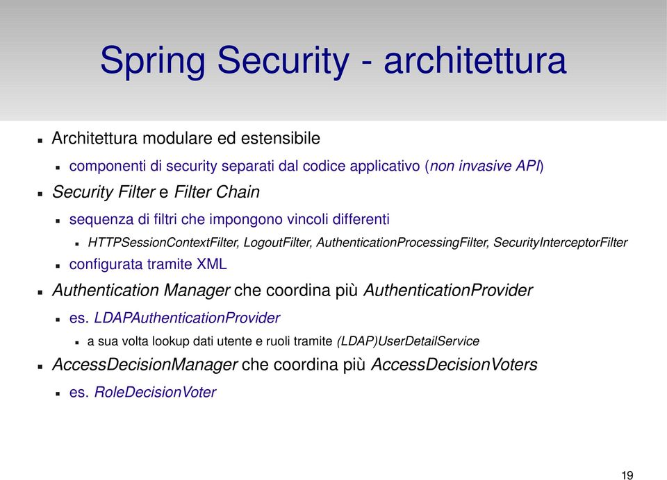 SecurityInterceptorFilter configurata tramite XML Authentication Manager che coordina più AuthenticationProvider es.