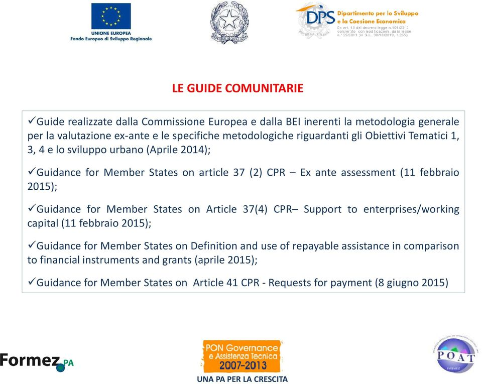 2015); Guidance for Member States on Article 37(4) CPR Support to enterprises/working capital (11 febbraio 2015); Guidance for Member States on Definition and use of