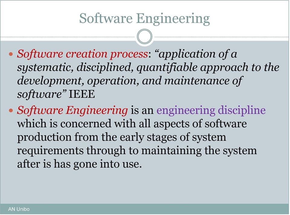 Engineering is an engineering discipline which is concerned with all aspects of software production