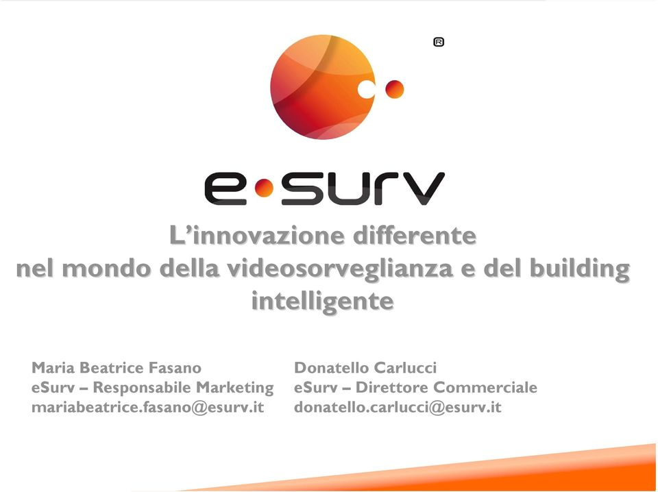 Responsabile Marketing mariabeatrice.fasano@esurv.
