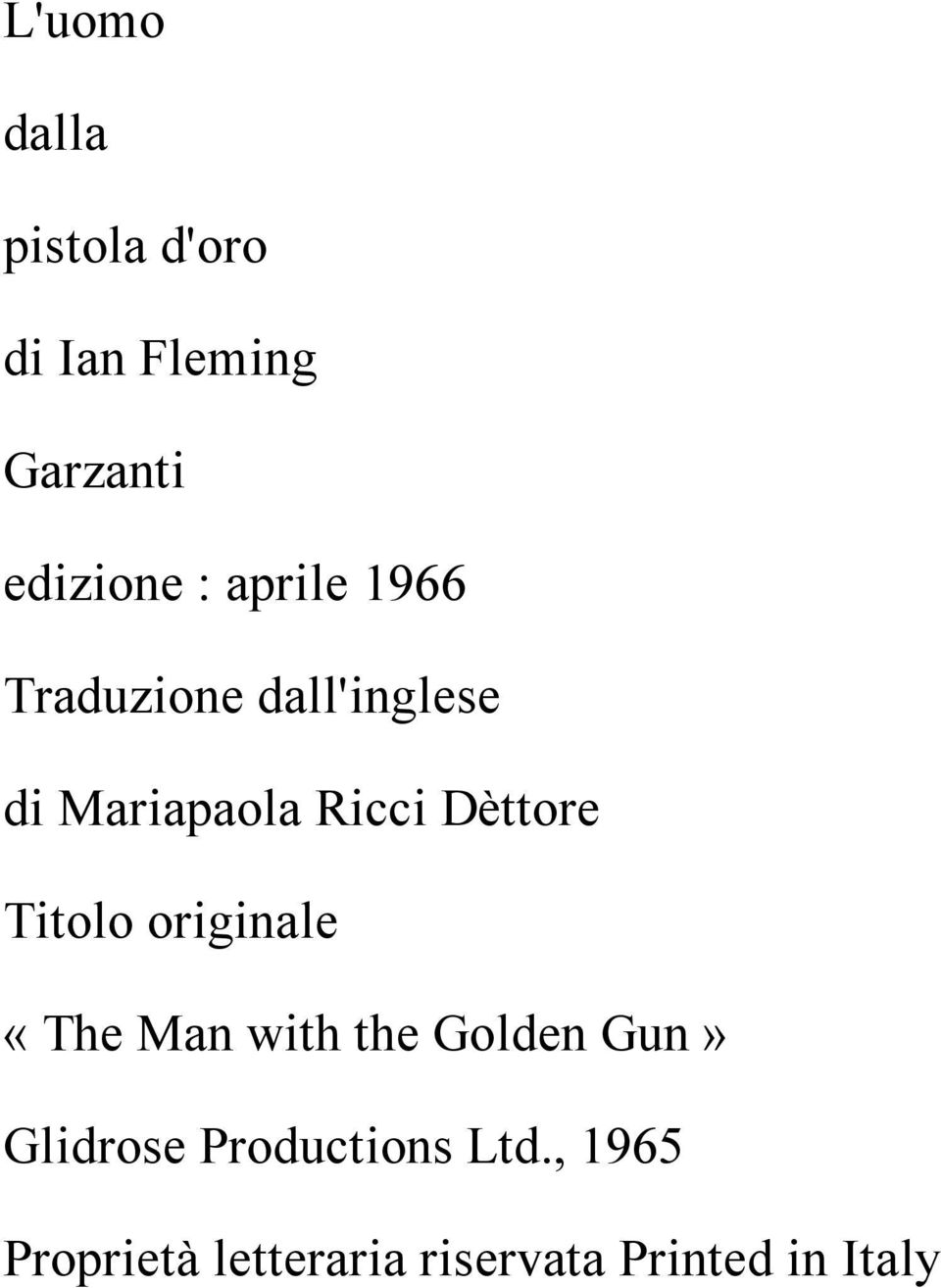 Dèttore Titolo originale «The Man with the Golden Gun»