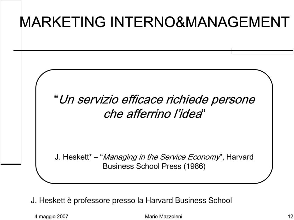 Heskett* Managing in the Service Economy, Harvard Business