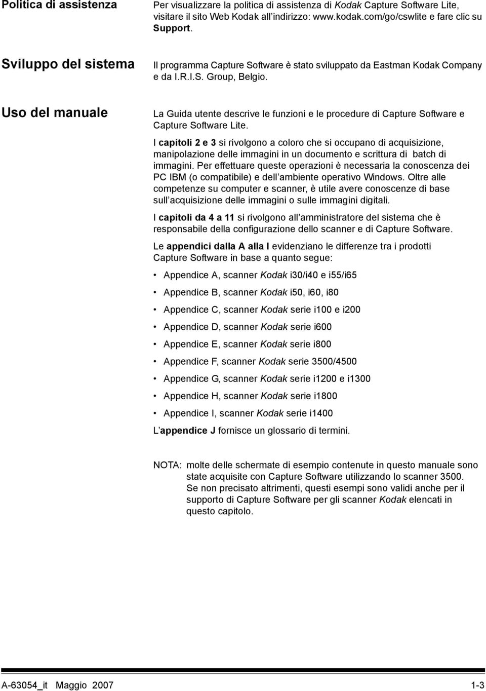 Uso del manuale La Guida utente descrive le funzioni e le procedure di Capture Software e Capture Software Lite.