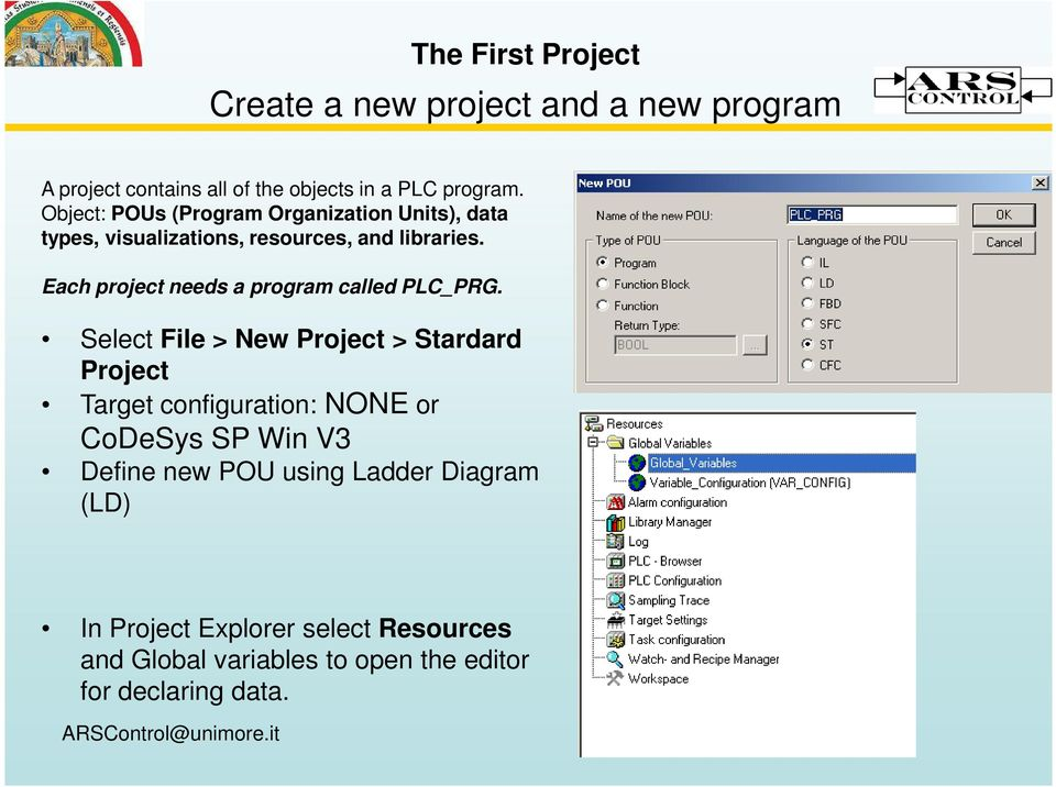 Each project needs a program called PLC_PRG.